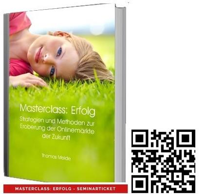 Masterclass Kurs - Erfolg im Internet + Seminarticket